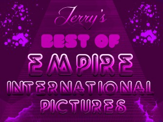 Jerry's  Best of Empire International Pictures!!