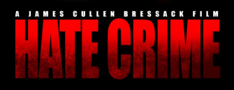 James Cullen Bressack's Home Invasion Film HATE CRIME hits VOD!