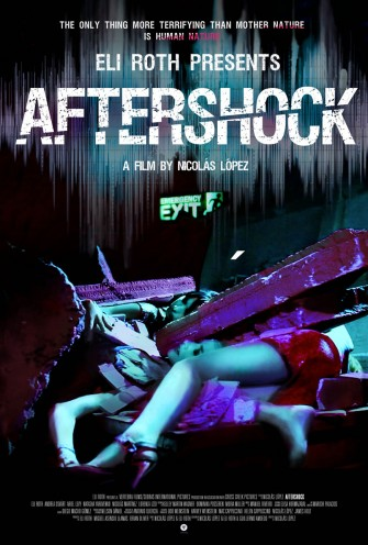 Brand New 'Making Of' Video for Eli Roth/Nicolas Lopez Film AFTERSHOCK!!