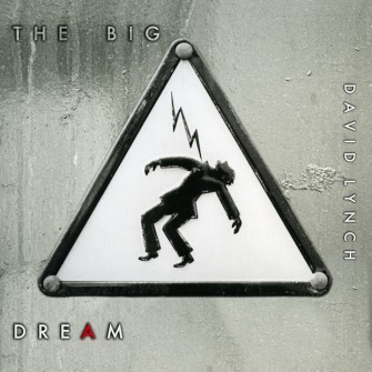 DAVID-LYNCH-THE-BIG-DREAM-COVER_zpsadbe944e